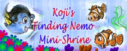 Welcome to Koji's Finding Nemo Fan Art Mini-Shrine!!!